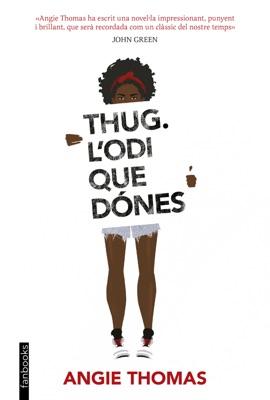 Thug. L'odi que dónes - Angie Thomas pdf download