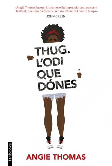Thug. L'odi que dónes by Angie Thomas pdf download