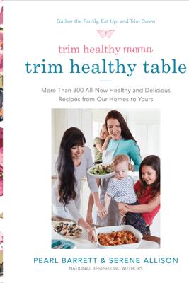 Trim Healthy Mama's Trim Healthy Table - Pearl Barrett & Serene Allison