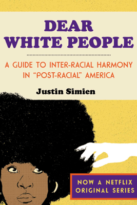 Dear White People - Justin Simien