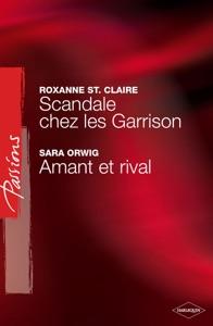Scandale chez les Garrison - Amant ou rival (Harlequin Passions) - Roxanne St. Claire & Sara Orwig pdf download
