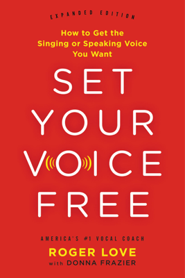 Set Your Voice Free - Roger Love & Donna Frazier