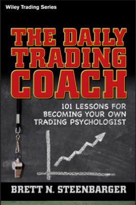 The Daily Trading Coach - Brett N. Steenbarger