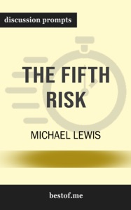 The Fifth Risk: by Michael Lewis (Discussion Prompts) - bestof.me pdf download