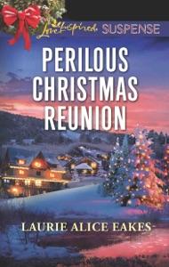 Perilous Christmas Reunion - Laurie Alice Eakes pdf download