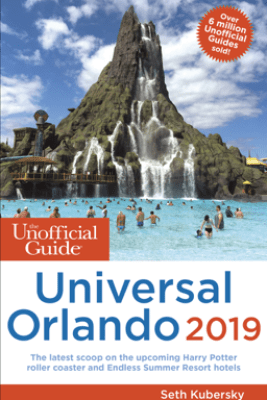 The Unofficial Guide to Universal Orlando 2019 - Seth Kubersky