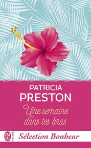 Une semaine dans tes bras - Patricia Preston pdf download