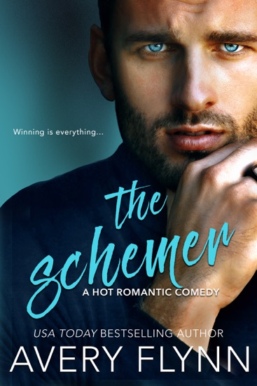 The Schemer (A Hot Romantic Comedy) - Avery Flynn pdf download