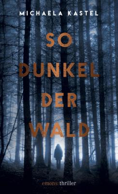 So Dunkel der Wald - Michaela Kastel pdf download