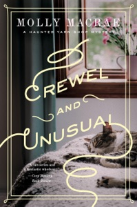 Crewel and Unusual: A Haunted Yarn Shop Mystery (Haunted Yarn Shop Mystery Series) - Molly MacRae pdf download