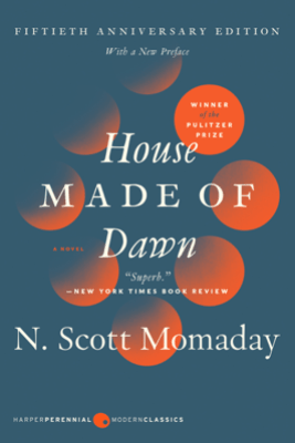 House Made of Dawn  [50th Anniversary Ed] - N. Scott Momaday