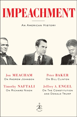 Impeachment - Jon Meacham, Timothy Naftali, Peter Baker & Jeffrey A. Engel pdf download