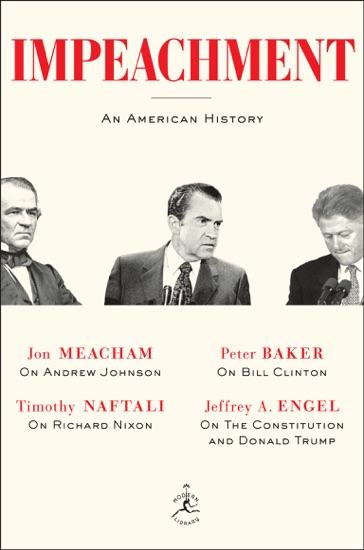 Impeachment by Jon Meacham, Timothy Naftali, Peter Baker & Jeffrey A. Engel PDF Download