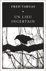 Un lieu incertain - Fred Vargas pdf download