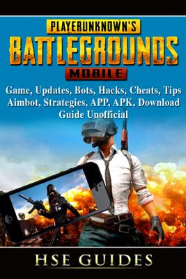 PUBG Mobile Game, Updates, Bots, Hacks, Cheats, Tips, Aimbot, Strategies, APP, APK, Download, Guide Unofficial - PUBG Mobile Game, Updates, Bots, Hacks, Cheats, Tips, Aimbot, Strategies, APP, APK, Download, Guide Unofficial