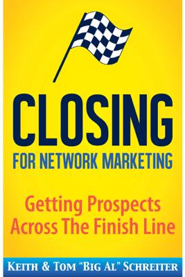 Closing For Network Marketing - Keith Schreiter
