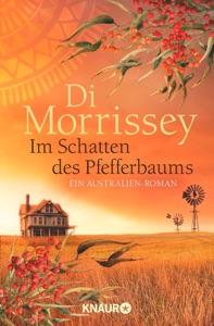 Im Schatten des Pfefferbaums - Di Morrissey pdf download
