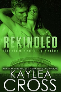 Rekindled (Titanium Security Series, #5) - Kaylea Cross pdf download