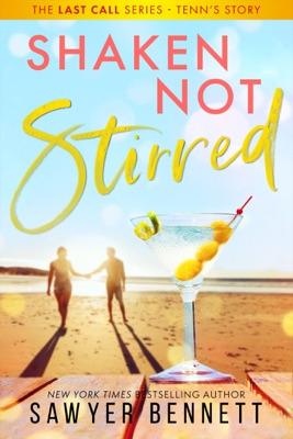 Shaken, Not Stirred - Sawyer Bennett pdf download