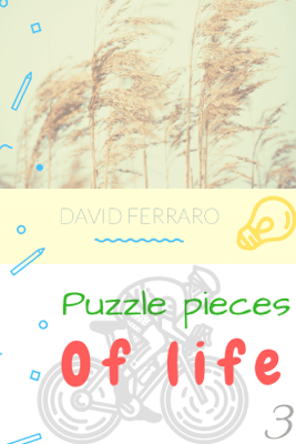 puzzle pieces of life 3 - DAVID FERRARO