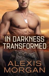In Darkness Transformed - Alexis Morgan pdf download