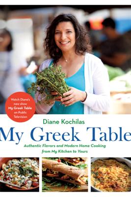 My Greek Table - Diane Kochilas