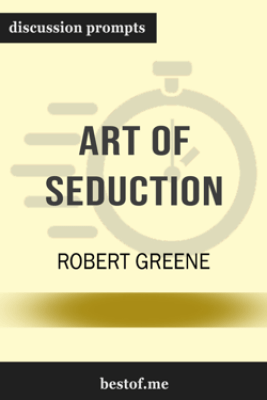 Art of Seduction by Robert Greene (Discussion Prompts) - bestof.me
