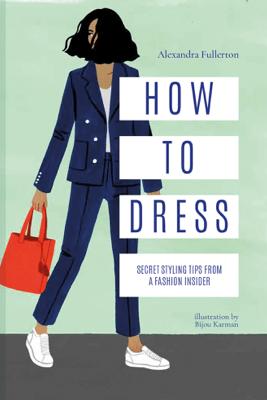 How to Dress - Alexandra Fullerton