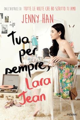 Tua per sempre, Lara Jean - Jenny Han pdf download