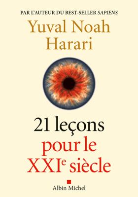 21 Leçons pour le XXIème siècle - Yuval Noah Harari & Pierre-Emmanuel Dauzat pdf download