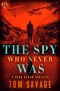 The Spy Who Never Was - Tom Savage pdf download