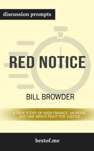 Red Notice: A True Story of High Finance, Murder, and One Man's Fight for Justice: Discussion Prompts - bestof.me pdf download