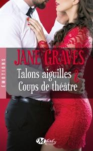 Talons aiguilles & Coups de théâtre - Jane Graves pdf download