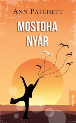 Mostoha nyár - Ann Patchett pdf download