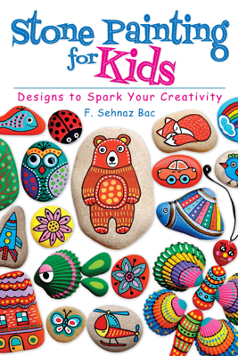 Stone Painting for Kids - F. Sehnaz Bac