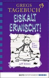 Eiskalt erwischt! - Jeff Kinney pdf download
