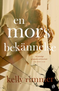 En mors bekännelse - Kelly Rimmer pdf download