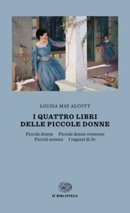 I quattro libri delle Piccole donne - Louisa May Alcott pdf download