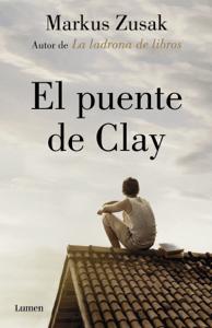 El puente de Clay - Markus Zusak pdf download