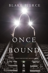 Once Bound (A Riley Paige Mystery—Book 12) - Blake Pierce pdf download
