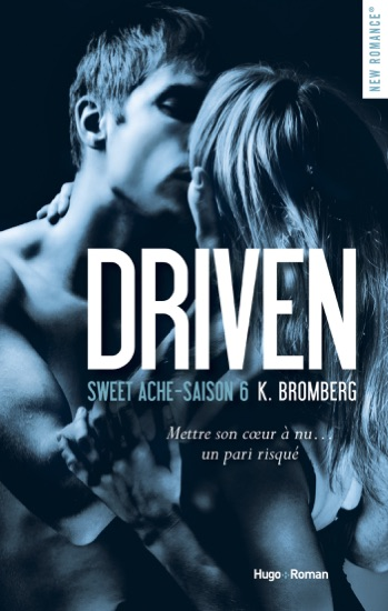 Driven Saison 6 Sweet ache -Extrait offert- by K. Bromberg pdf download