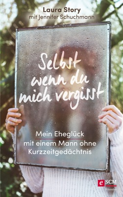 Selbst wenn du mich vergisst - Laura Story & Jennifer Schuchmann pdf download