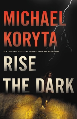 Rise the Dark - Michael Koryta pdf download