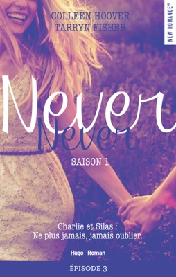 Never Never Saison 1 Episode 3 - Colleen Hoover & Tarryn Fisher pdf download
