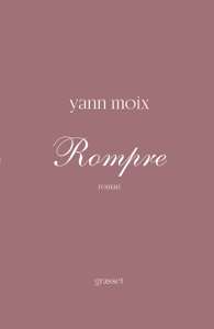Rompre - Yann Moix pdf download