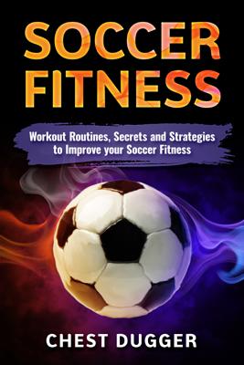 Soccer Fitness - Chest Dugger