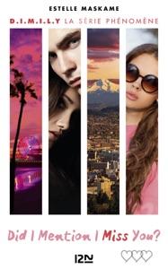 Did I Mention I Miss You ? (D.I.M.I.M.Y.) - tome 3 - Estelle Maskame pdf download