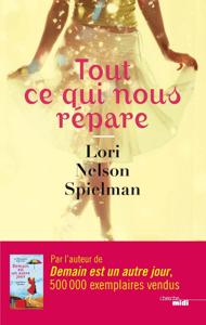 Tout ce qui nous répare - Lori Nelson Spielman pdf download