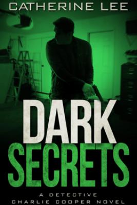 Dark Secrets - Catherine Lee