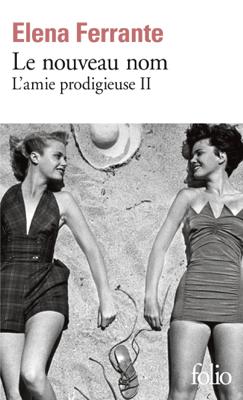 L'amie prodigieuse (Tome 2) - Le nouveau nom - Elena Ferrante pdf download